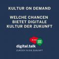 Kultur on demand | digitial talk