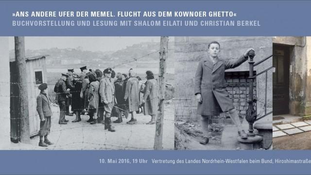 Ans andere Ufer der Memel. Flucht aus dem Kownoer Ghetto